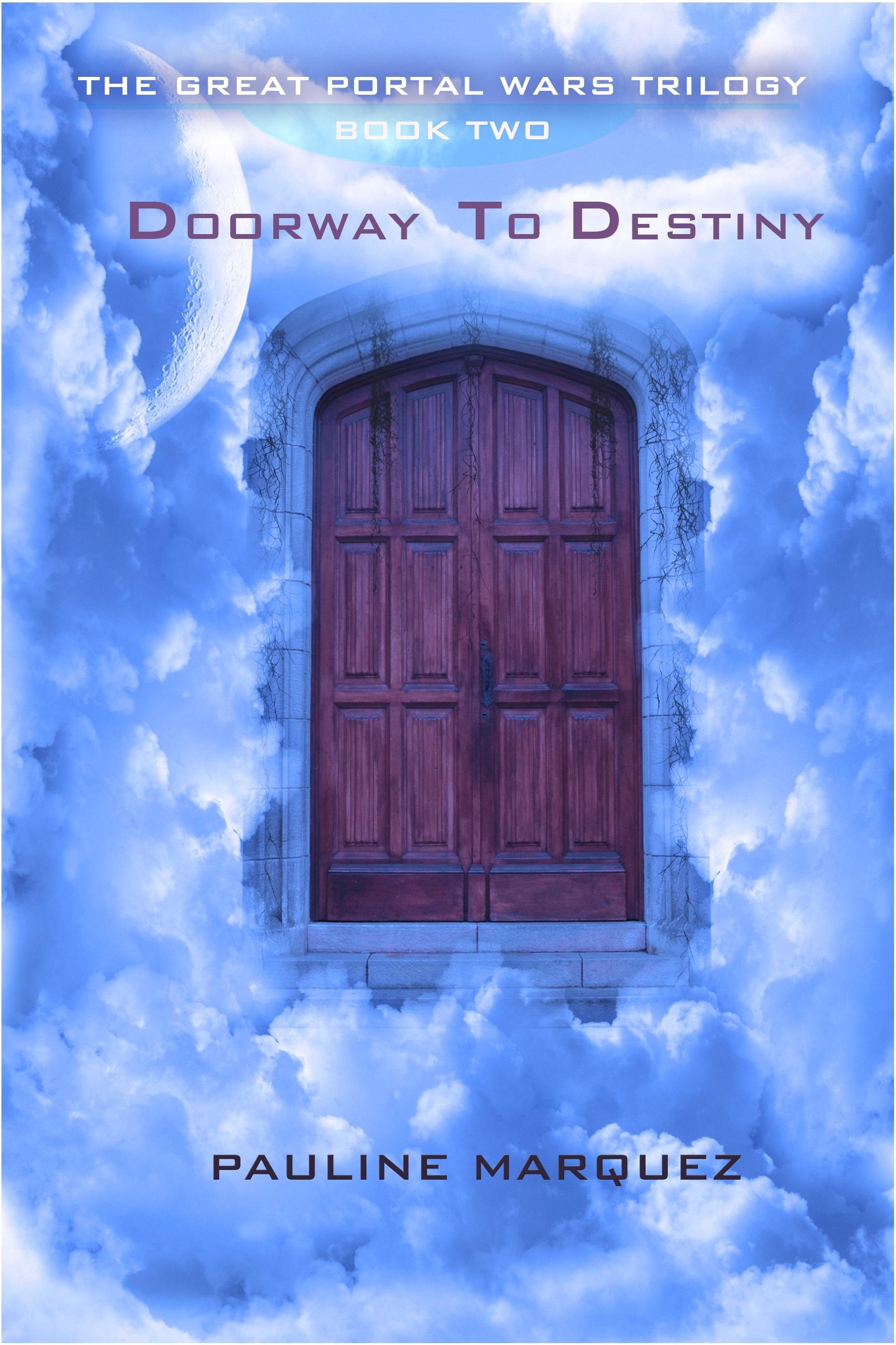Doorway to destiny book two portal wars trilogy for Door of destinies